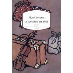 Albert Londres- Le juif errant est arrivé