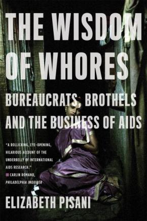 wisdom-of-whores-bureaucrats-brothels-and-the-business-of-aids